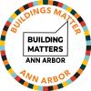 Buildings Matter Ann Arbor