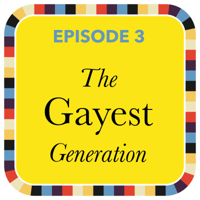 The Gayest Generation: Episode 3