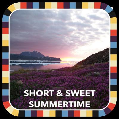 Short & Sweet Summertime