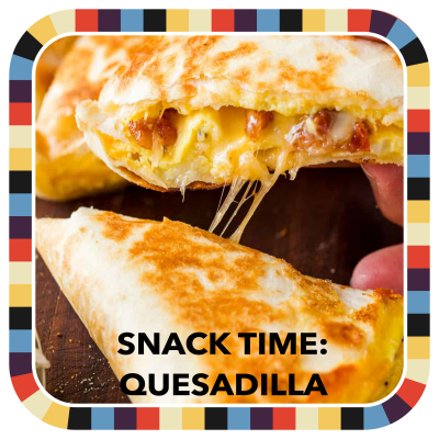 Snack Time: Quesadilla! badge image