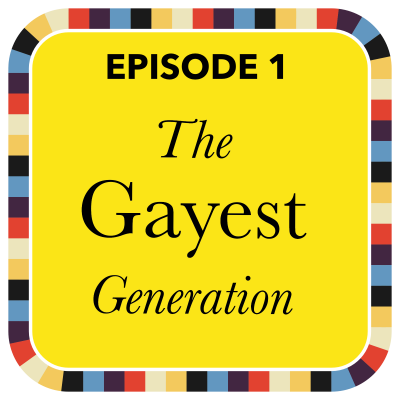 The Gayest Generation: Episode 1