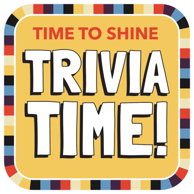 TriviaTime to Shine!