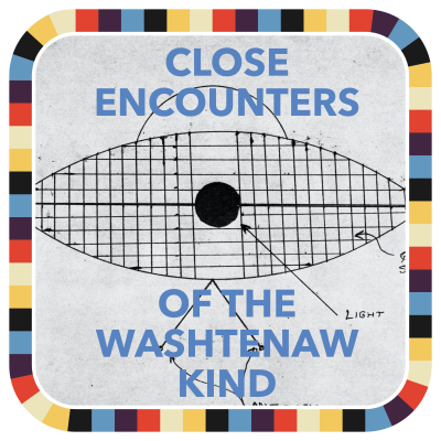 Close Encounters of the Washtenaw Kind