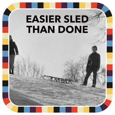 Easier Sled Than Done badge image