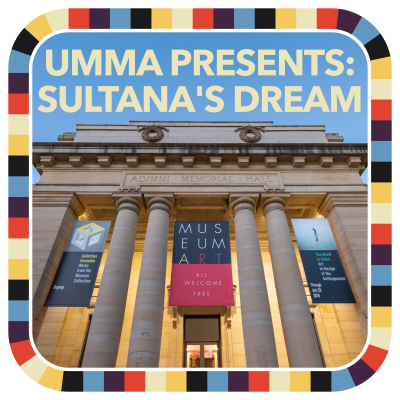 UMMA Presents: Sultana's Dream