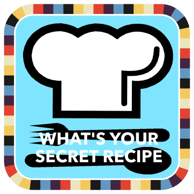 What's Your Secret Recipe