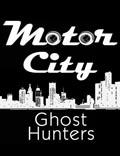 Motor City Ghost Hunters