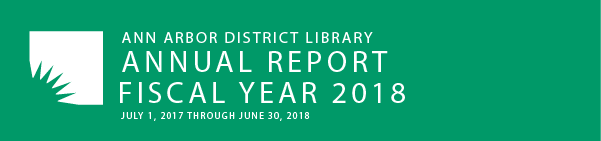 Banner image for the Ann Arbor District Library's 2018 Fiscal Year Annual Report