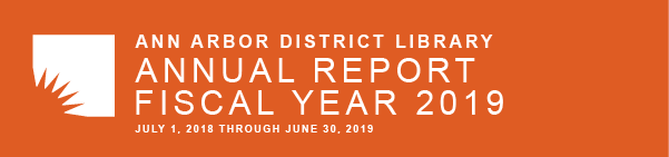 Banner image for the Ann Arbor District Library's 2019 Fiscal Year Annual Report