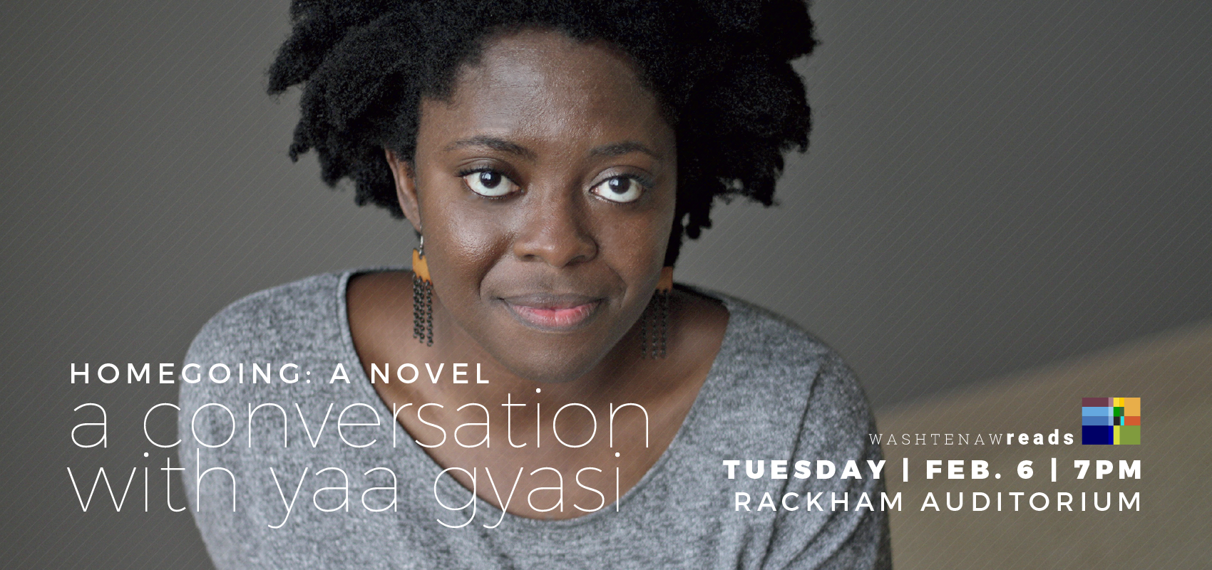 Washtenaw Reads Homegoing by Yaa Gyasi. .