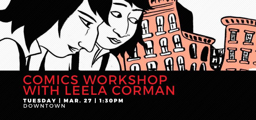 Leela Corman - Tuesday, March 27. .