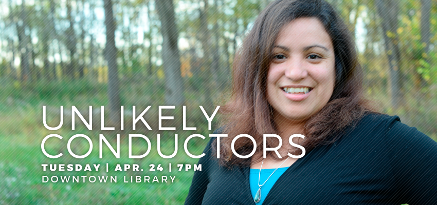 Unlikely Conductors - Tuesday April 24. .