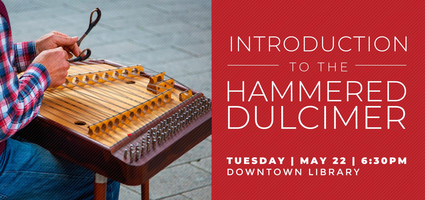 Dulcimer - Tuesday May 22. .
