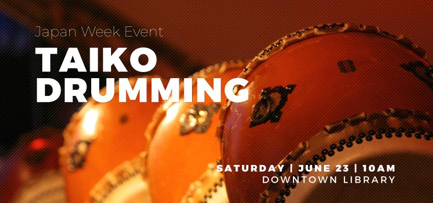 Taiko Drumming - Sat. June 23. .