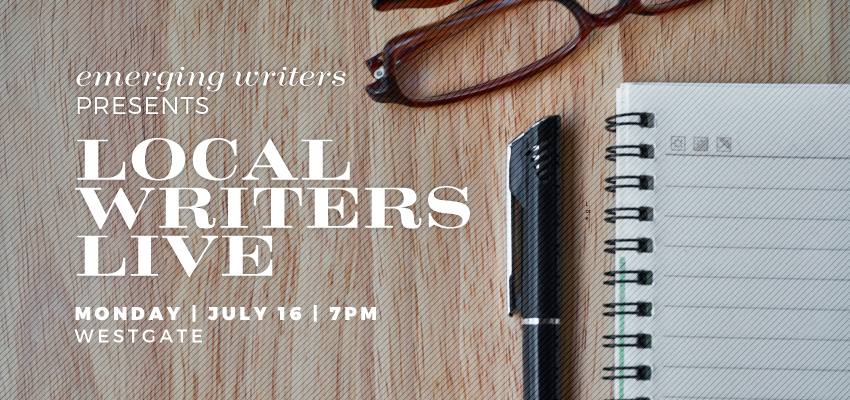 Local Writers Live - Monday, July 16. .