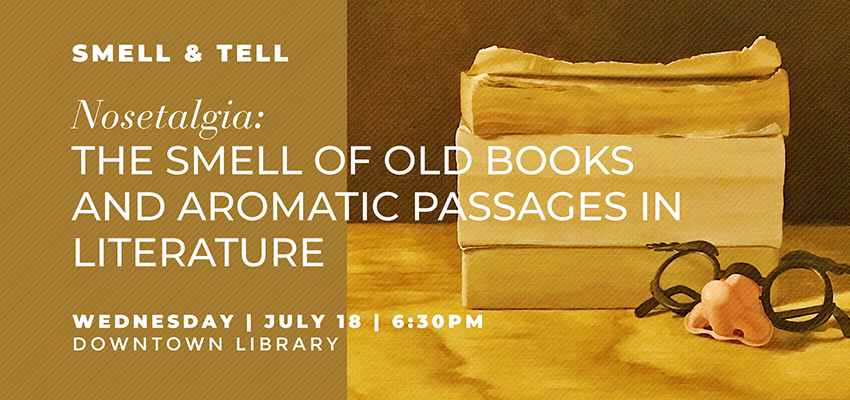 Smell and Tell - Wed. July 18. .