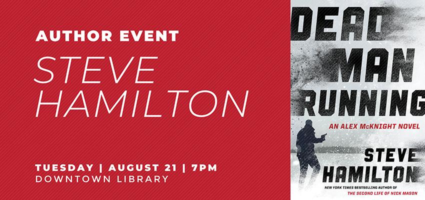 Steve Hamilton - Tuesday, August 21. .