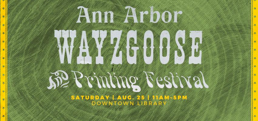 Wayzgoose & Printing Festival - Saturday Aug. 25. .