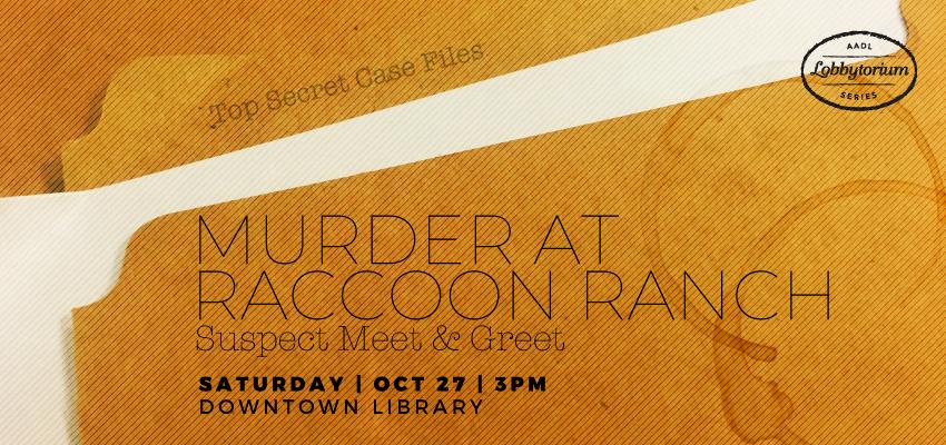 Murder at Raccoon Ranch. .