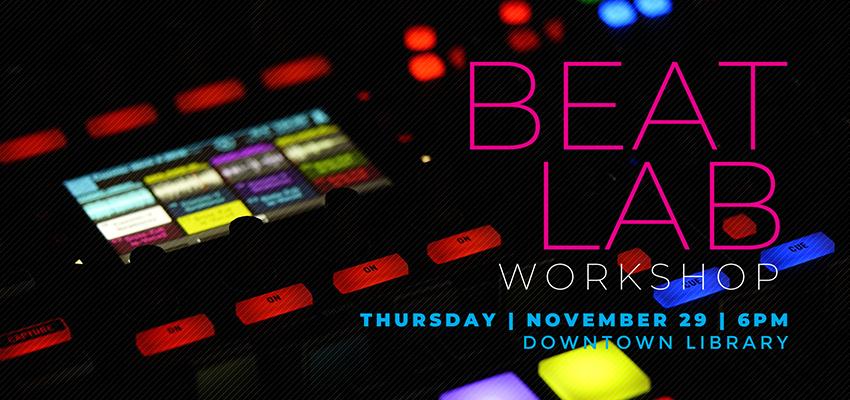 Beat Lab - Thurs. Nov. 29. .