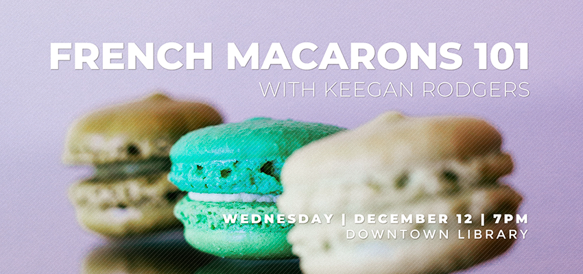 French Macarons - Wednesday Dec. 12. .
