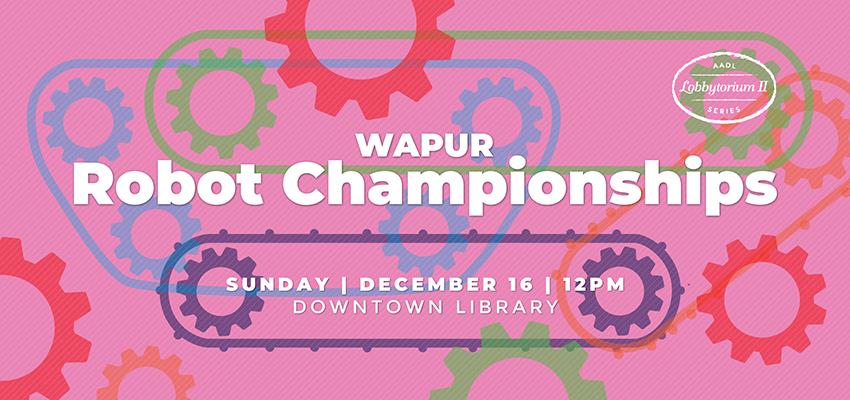 Robot Championships - Sunday Dec. 16. .