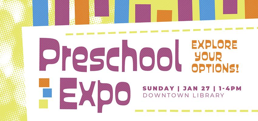 Preschool Expo - Sunday, Jan 27. .