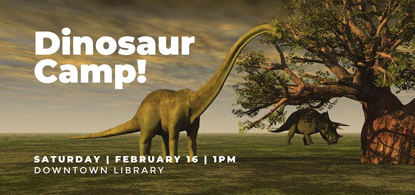 Dinosaur Camp- Saturday Feb 16. .