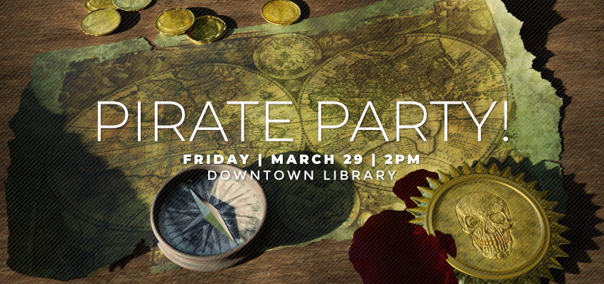 Pirate Party! - Friday March 29. .