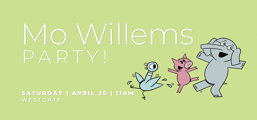 Mo Willems Party! - Saturday April 20. .
