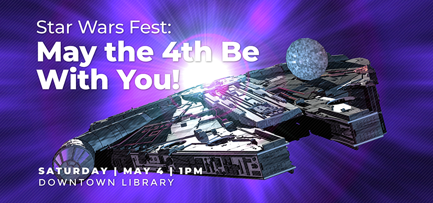 Star Wars Fest - Saturday May 4. .