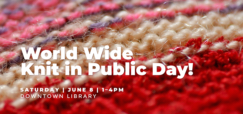 Knit in Public Day - Saturday June 8. .
