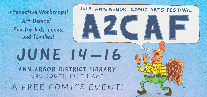 Ann Arbor Comic Arts Festival - Sat & Sun June 15 & 16. .