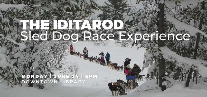 Iditarod Sled Dog Race Experience - Monday June 24. .