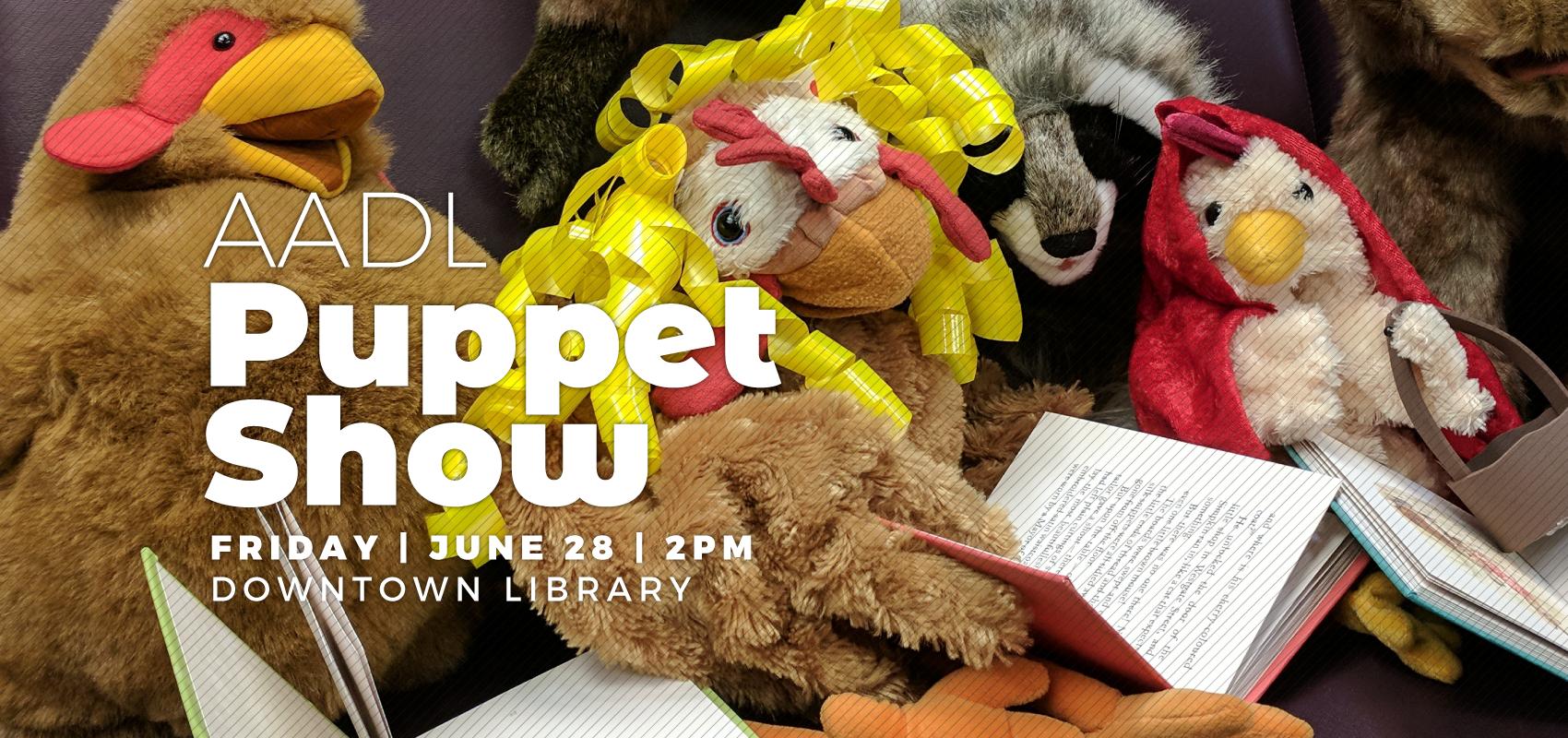 Puppet Show - Friday June 28. .