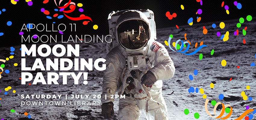 Moon Landing Party! - Saturday July 20. .