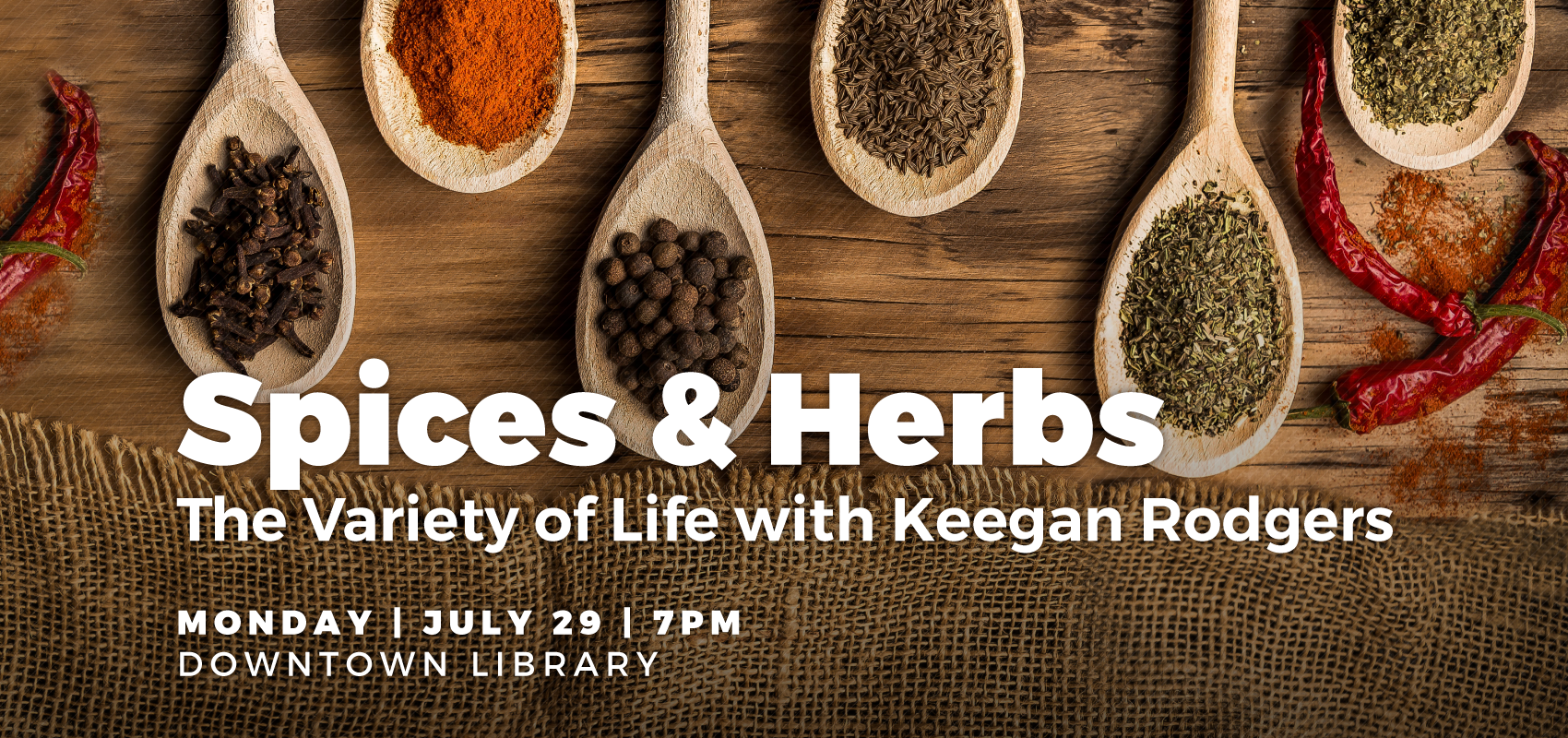 Spices & Herbs - Monday July 29. .