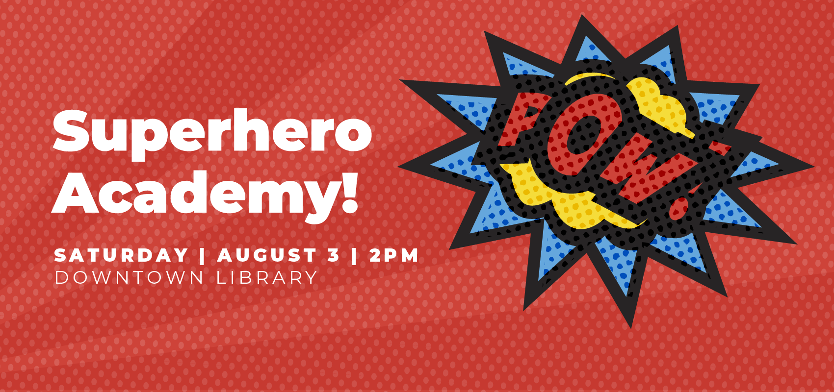 Superhero Academy! - Saturday August 3,. .