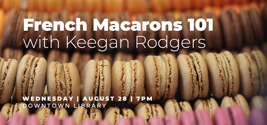 French Macarons 101 - Wednesday August 28. .
