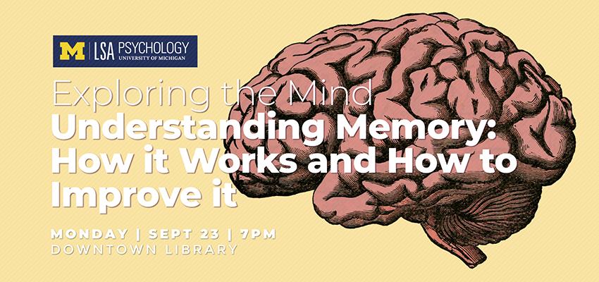 Exploring the Mind | Understanding Memory - September 23. .