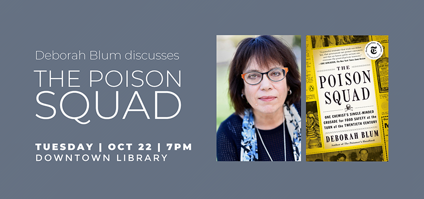 Author Event | Deborah Blum discusses The Poison Squad. .