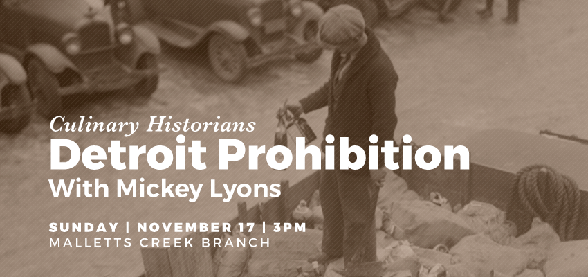 Culinary Historians | Detroit Prohibition. .