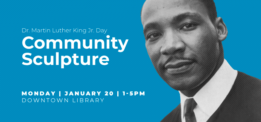 Dr. Martin Luther King Jr. Day Community Sculpture. .