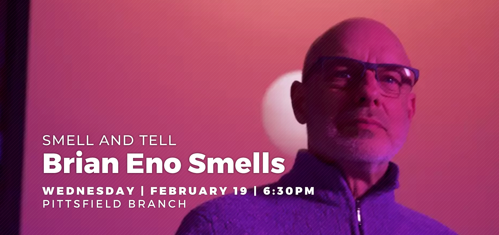 Smell and Tell: Brian Eno Smells. .