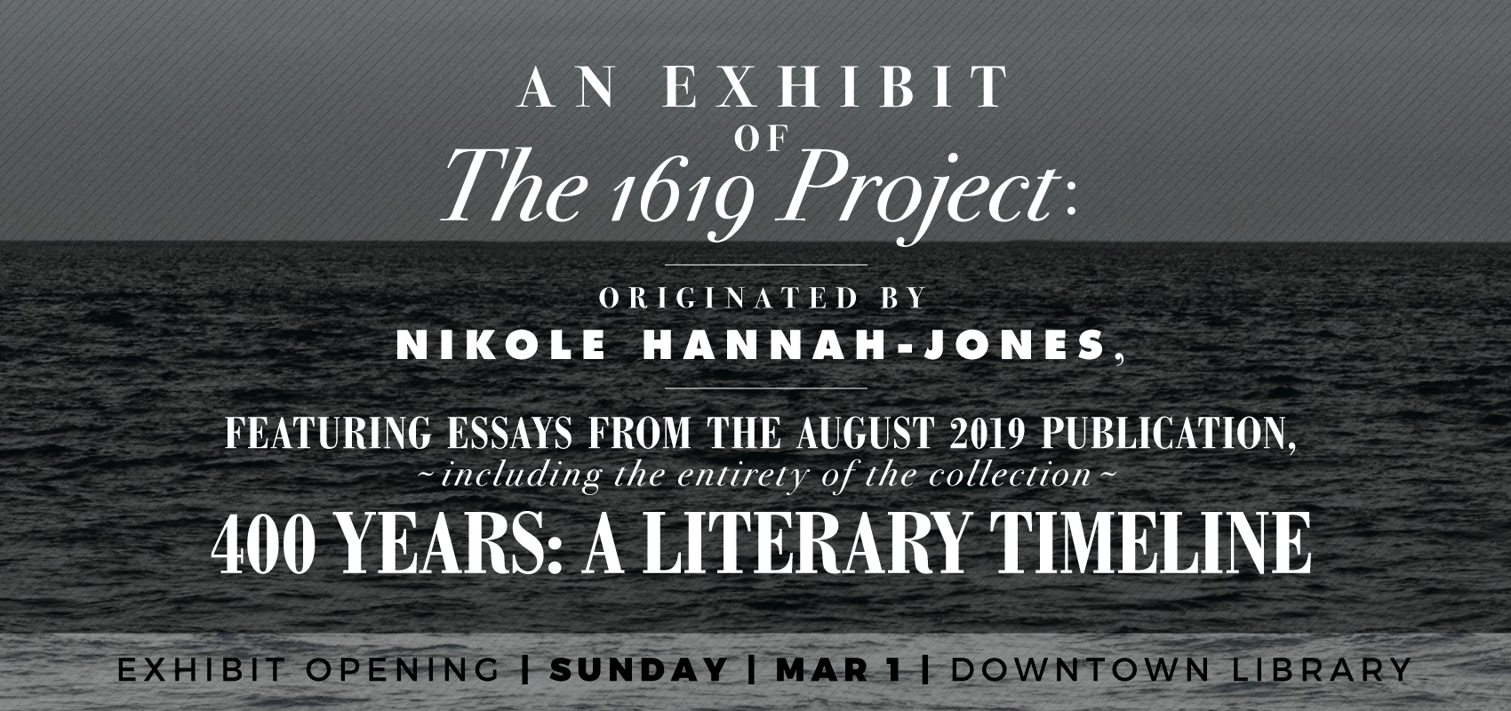 An Exhibit of The 1619 Project: Originated by Nikole Hannah-Jones, Featuring Essays from the August 19 Publication, incl. .