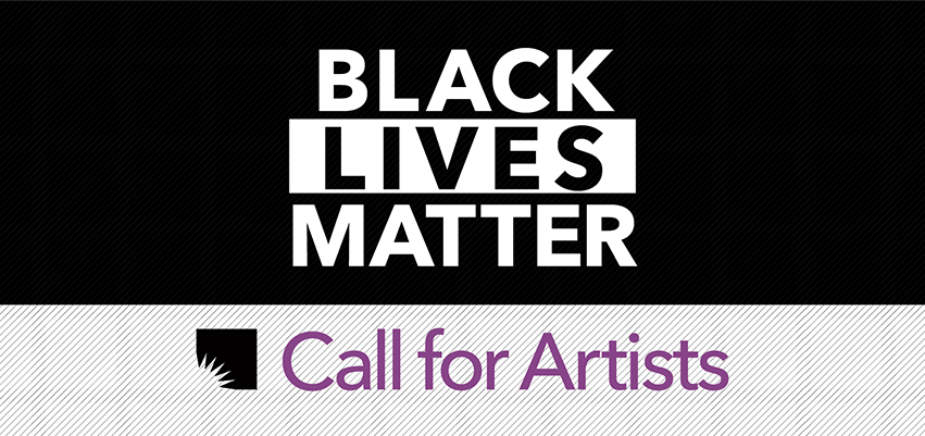 Black Lives Matter Call for Artists. .