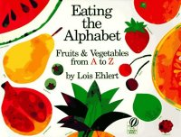 Cover image for Eating the Alphabet by Lois Ehlert