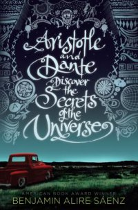Cover image for Aristsotle and Dante Discover the Secrets of the Universe by Benjamin Alire Sáenz