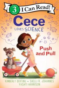 Cover image for Cece Loves Science: Push and Pull by Kimberly Derting