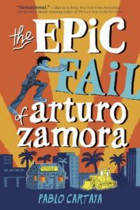Cover image for The Epic Fail of Arturo Zamura by Pablo Cartaya